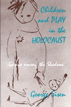 Children and Play in the Holocaust