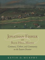 Jonathan Fisher of Blue Hill, Maine