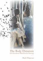 The Body Distances (A Hundred Blackbirds Rising)