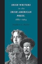 Irish Writers in the Irish American Press, 1882-1964