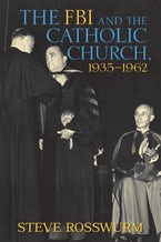 The FBI and the Catholic Church, 1935-1962