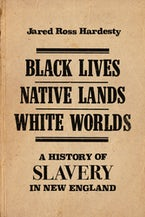 Black Lives, Native Lands, White Worlds