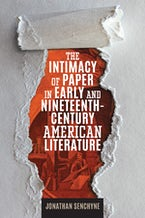 The Intimacy of Paper in Early and Nineteenth-Century American Literature