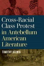 Cross-Racial Class Protest in Antebellum American Literature