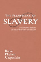 The Persistence of Slavery