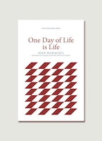 One Day of Life is Life